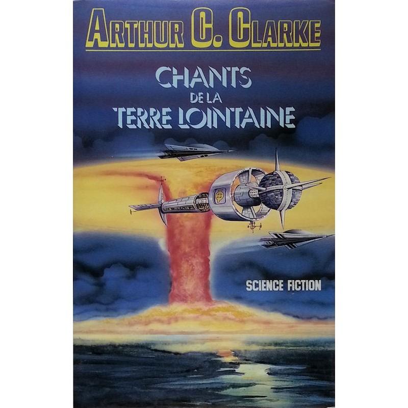 Arthur C. Clarke - Chants de la terre lointaine