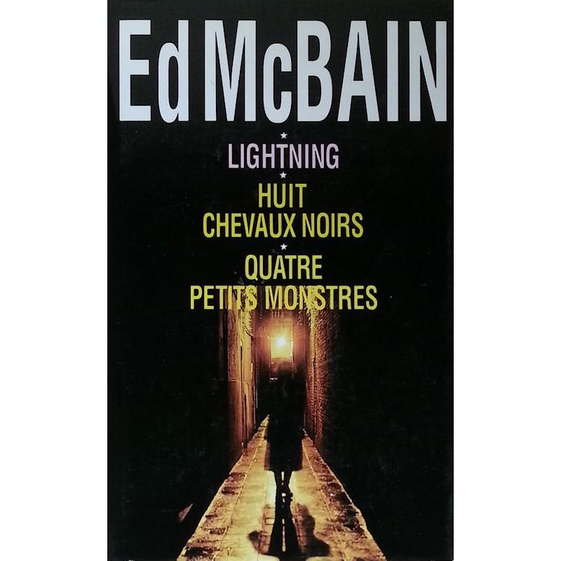 Ed McBain - Lightning - Huit chevaux noirs - Quatre petits monstres