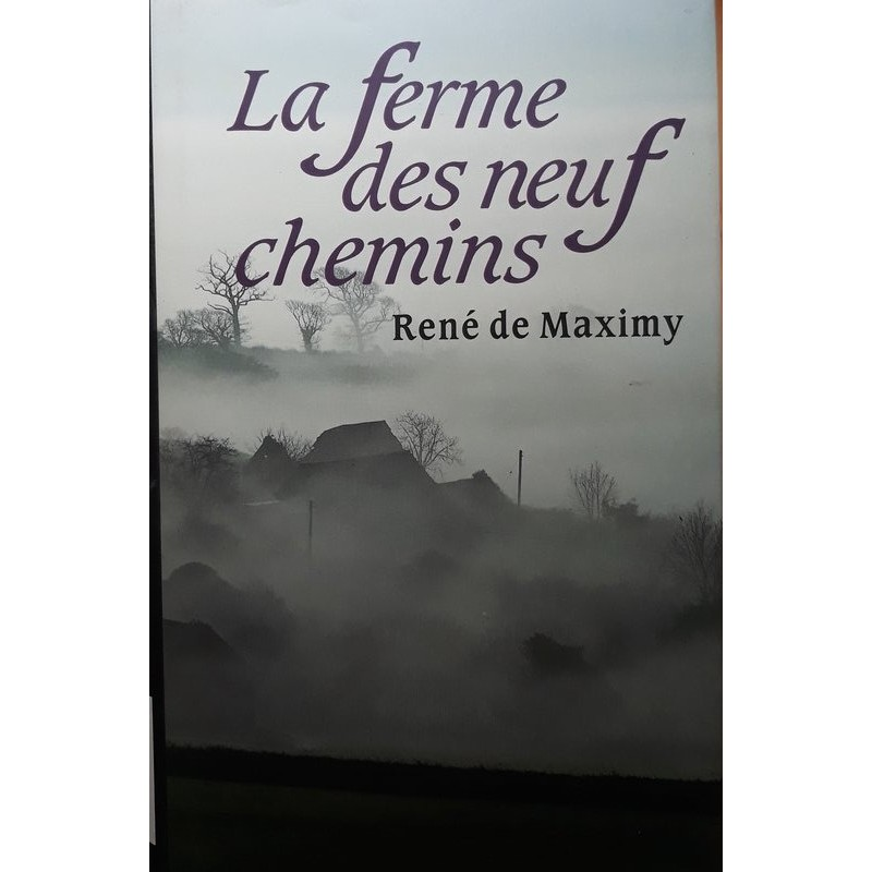 René de Maximy - La ferme des neuf chemins