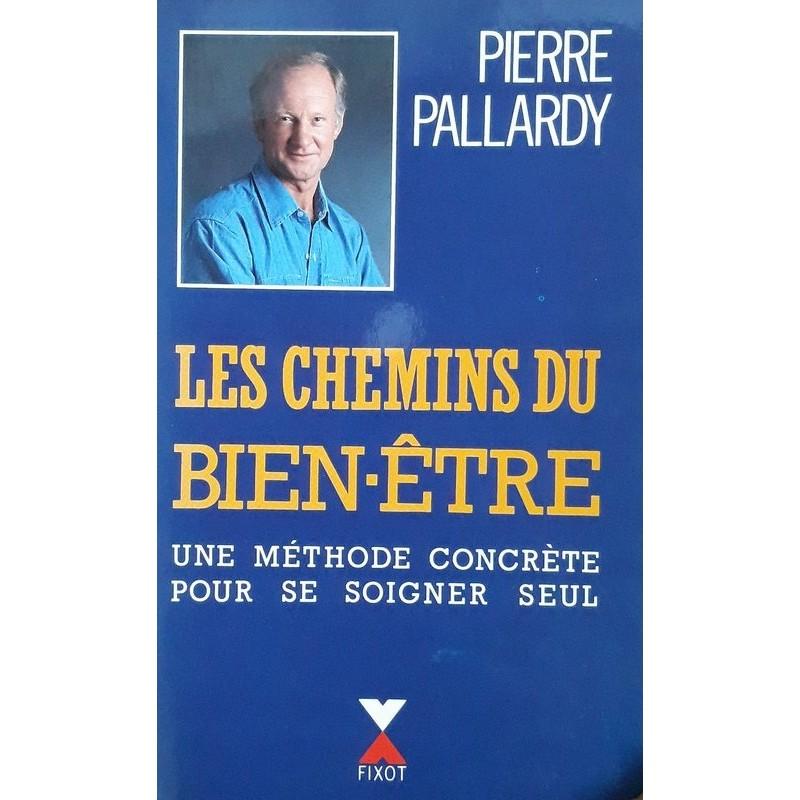 Pierre Pallardy - Les chemins du bien-être
