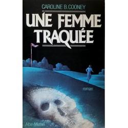 Caroline B. Cooney - Une femme traquée