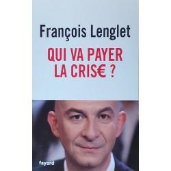 François Lenglet - Qui va payer la crise ?