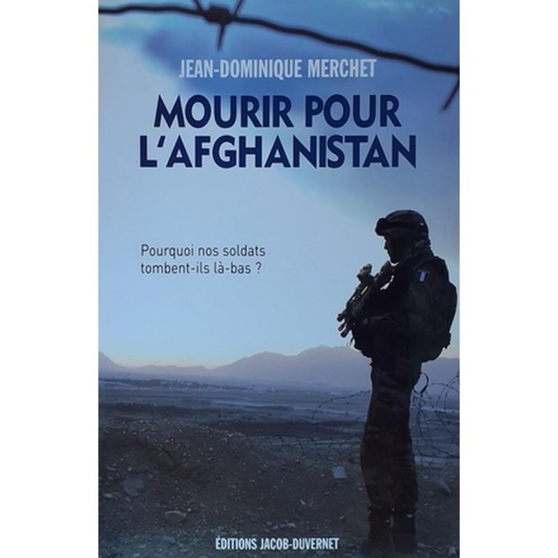 Jean-Dominique Merchet - Mourir pour l'Afghanistan
