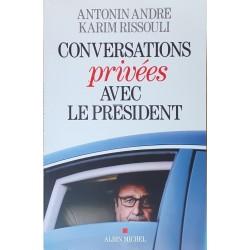 Antonin André & Karim Rissouli - Conversations privées avec le président