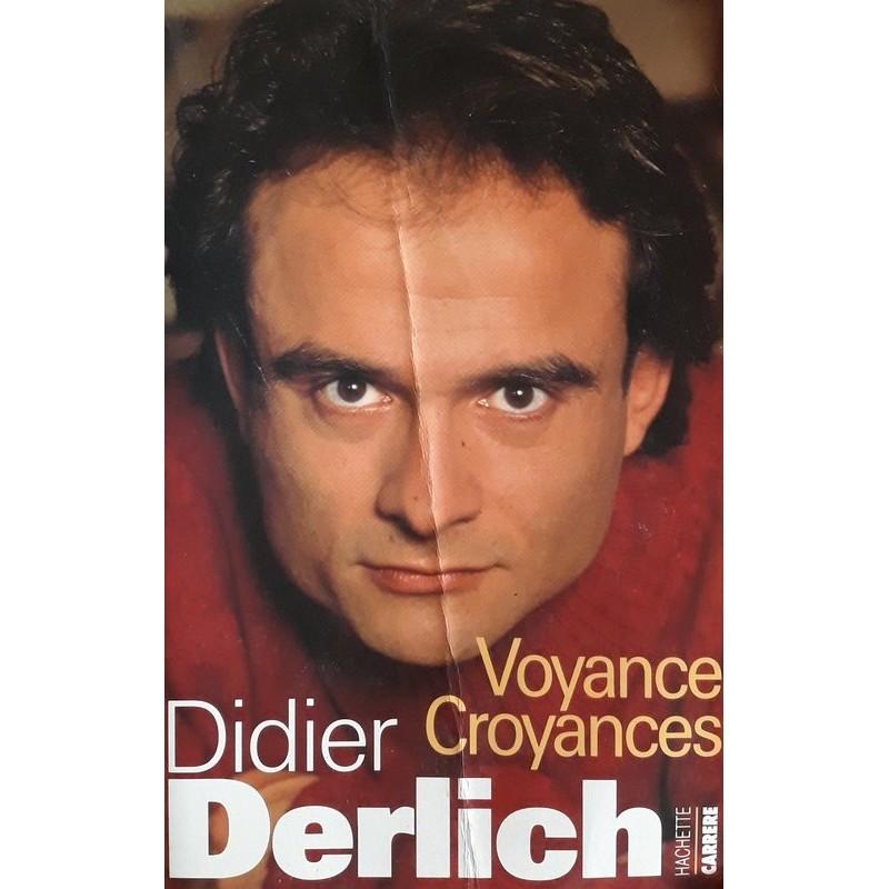 Didier Derlich - Voyance, Croyances