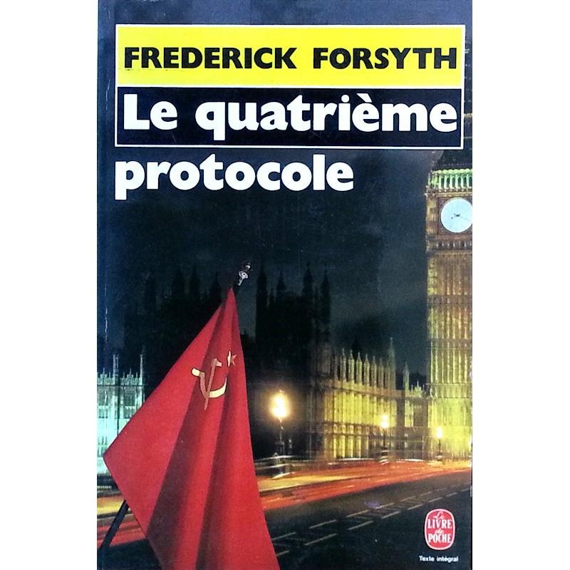 Frederick Forsyth - Le quatrième protocole