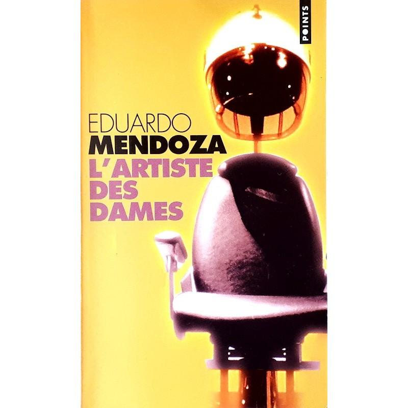 Eduardo Mendoza - L'artiste des dames