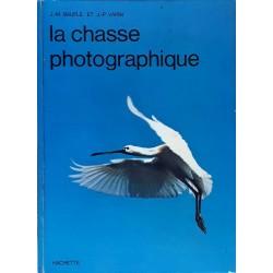 J-M. Baufle & J-P. Varin - La chasse photographique