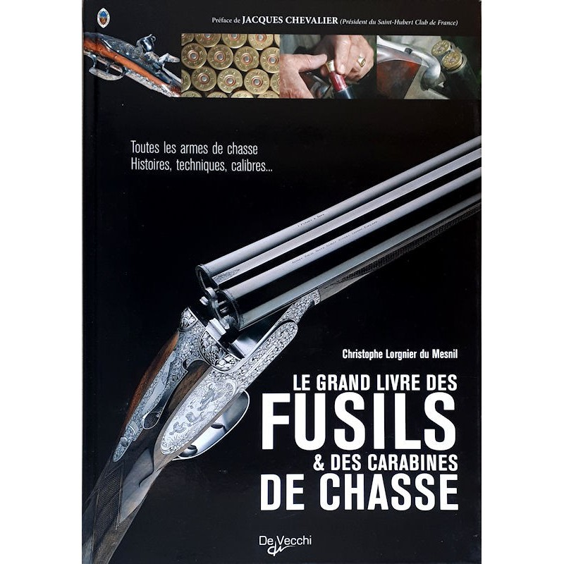 Christophe Lorgnier du Mesnil - Le grand livre des fusils & carabines de chasse