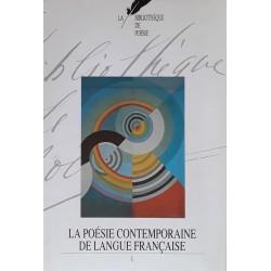 La bibliothèque de poésie, Tome 15 : La poésie contemporaine de la langue française, Volume 1