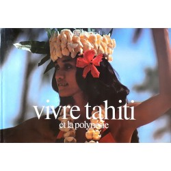 Alain Durand - Vivre Tahiti et la Polynésie