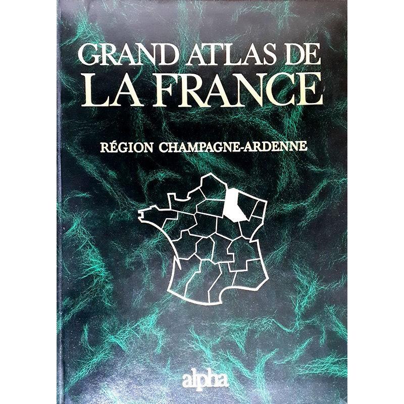 Grand Atlas de la France : Région Champagne-Ardenne