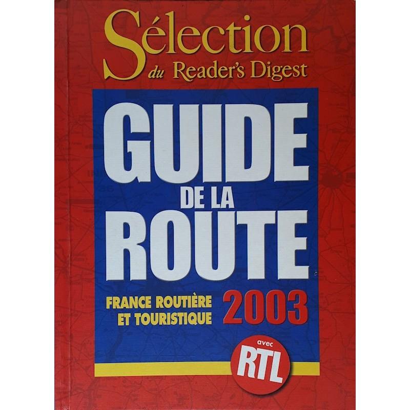 Guide de la route : France routière et touristique 2003