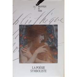 Collectif - La bibliothèque de poésie, Tome 10 : La poésie symboliste