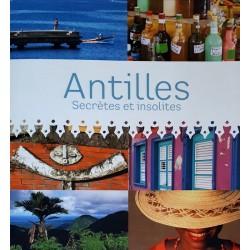Antilles, secrètes et insolites