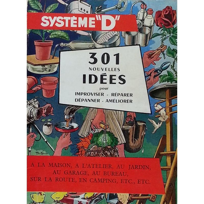 301 nouvelles idées pour improviser, réparer, dépanner, améliorer