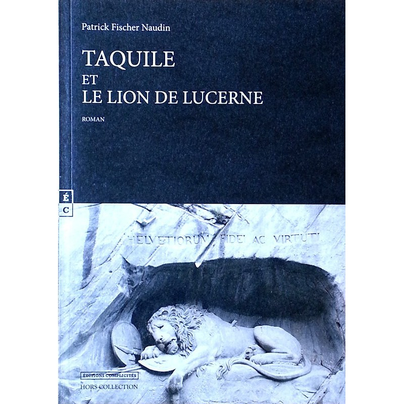 Patrick Fischer Naudin - Taquile et le lion de Lucerne