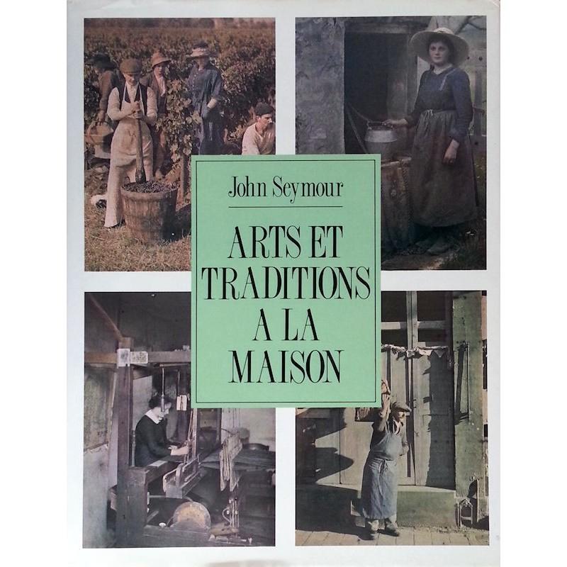 John Seymour - Arts et traditions à la maison