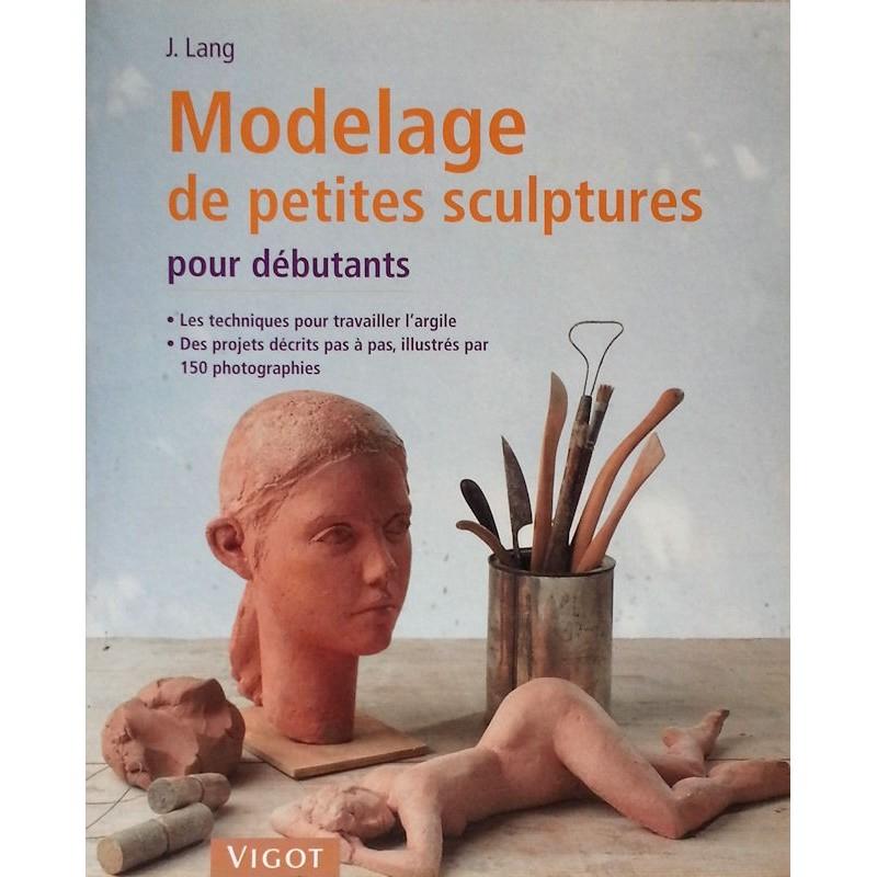 Josef Lang - Modelage de petites sculptures pour débutant