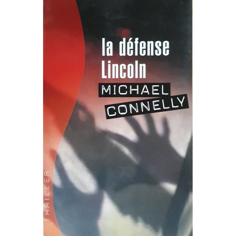 Michael Connelly - La défense Lincoln