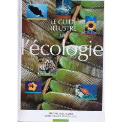 Bernard Fischesser - Le guide illustré de l'écologie