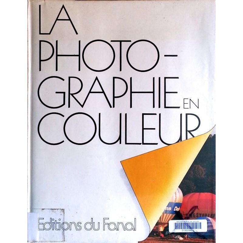 John Hedgecoe - La photographie en couleur
